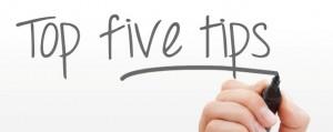 Top Five Tips